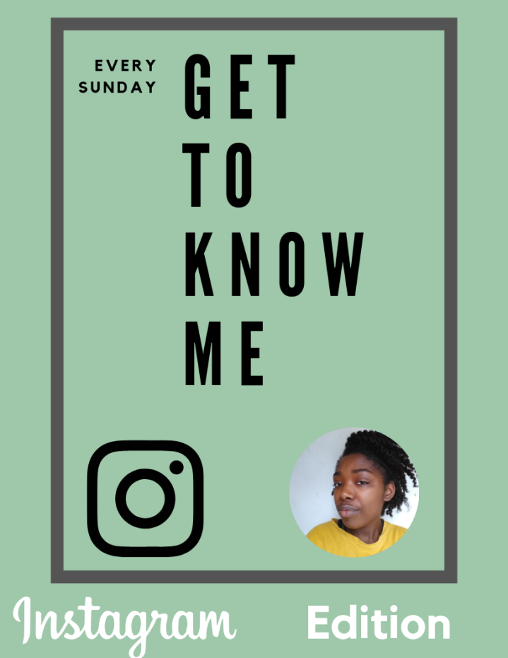 Get To know Me Instagram Edition!